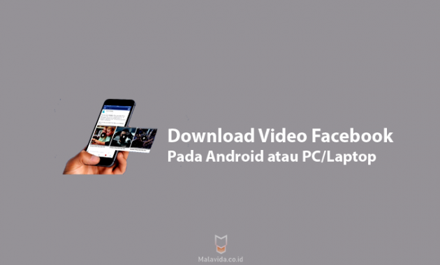 Cara Download Video Facebook pada Android atau PC Laptop